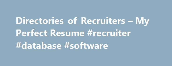 Directories of Recruiters u2013 My Perfect Resume #recruiter #database - myperfect resume