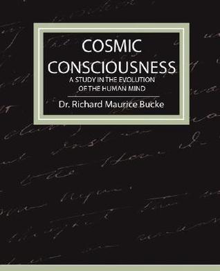 From self to cosmic consciousness richard maurice bucke