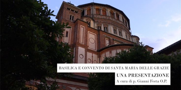 SANTA MARIA DELLE GRAZIE - Convento Domenicano – Ordine dei Predicatori