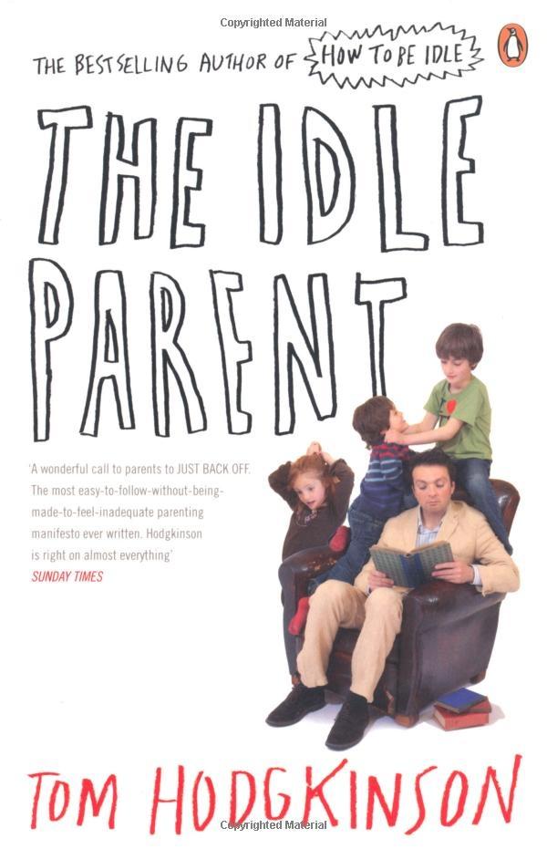 Tom Hodgkinson - The Idle Parent