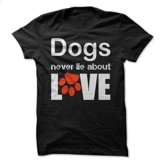 Dogs Never Lie About Love - #yellow hoodie #offensive shirts. CHECK PRICE => https://www.sunfrog.com/Pets/Dogs-Never-Lie-About-Love-46022036-Guys.html?60505