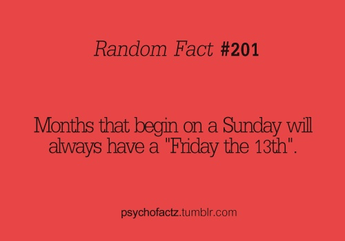 """months that begin on a Sunday will always have a """"Friday the 13th"""""""