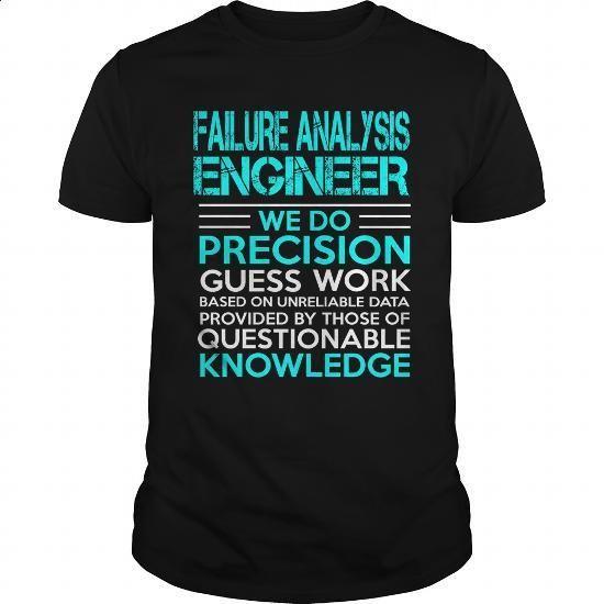 FAILURE ANALYSIS ENGINEER-WE DO - #band t shirts #mens sweatshirts. MORE INFO => https://www.sunfrog.com/LifeStyle/FAILURE-ANALYSIS-ENGINEER-WE-DO-Black-Guys.html?60505