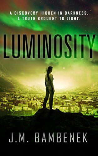 412 best k sci fi dystopian images on pinterest science fiction luminosity a dystopian apocalypse novel the luminosity series book 1 by bambenek fandeluxe Image collections