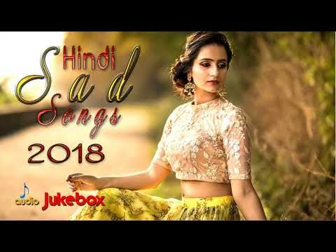 Awesome Videos: HINDI SAD SONGS - Hindi Romantic Songs 2018 - Roma...