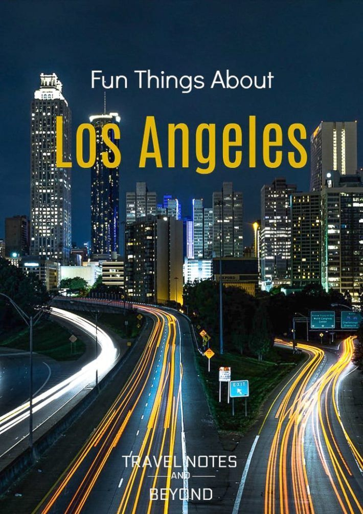 Fun Facts About Los Angeles You May Not Know With Images Los Angeles At Night California Travel Usa Travel Destinations