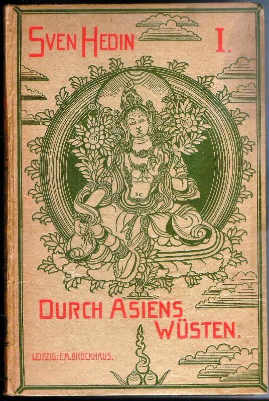 Sven Hedin: Durch Asiens Wüsten. Drei Jahre auf neuen Wegen in Pamir, Lop-nor, Tibet und China. Leipzig, F. A. Brockhaus, 1919.