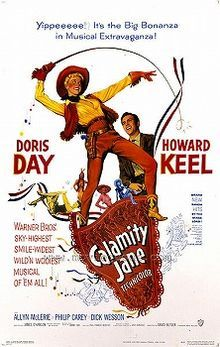 """Calamity Jane is a """"Wild West""""-1953. It is loosely based on the life of Wild West heroine Calamity Jane and explores an alleged romance between Calamity Jane and Wild Bill Hickok in the American Old West. The film stars Doris Day and Howard Keel ."""