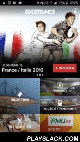 Stade De France®  Android App - playslack.com ,  Nouvelle application officielle du Stade de FranceAccédez à toute l'actualité du Stade de FrancePROGRAMMATION + RESERVATION OU ACHAT BILLETS + PARKING + INFOS PRATIQUES En quelques clics vous pourrez :• découvrir la programmation : football, rugby, concerts, spectacles,• réserver vos billets et vos places de parking• obtenir les informations pratiques pour accéder au Stade• partager votre venue sur les réseaux sociaux,• être alerté en temps…