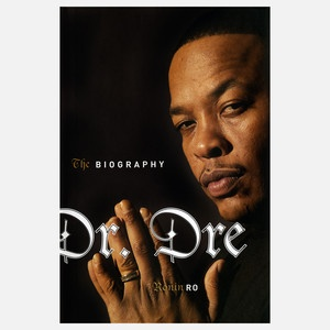 Dr. Dre - The Biography