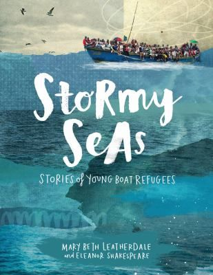 <2017 pin> Stormy Seas: Stories of Young Boat Refugees by Mary Beth Leatherdale.