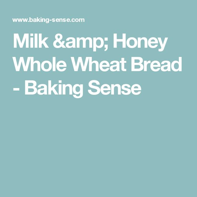 Milk Honey Whole Wheat Bread Baking Sense Paul Hollywood