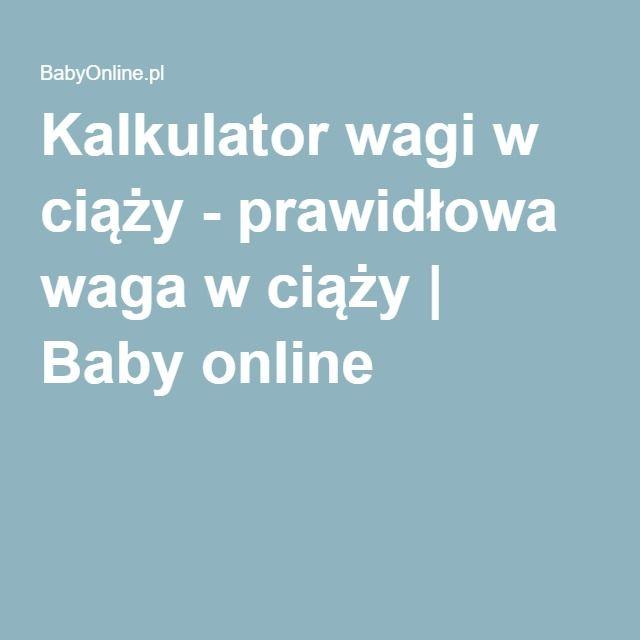 Kalkulator wagi w ciąży - prawidłowa waga w ciąży | Baby online