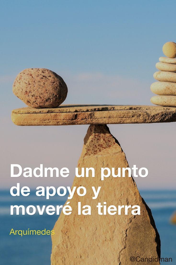 """""""Dadme un punto de apoyo y moveré la #Tierra"""". #Arquimedes #FrasesCelebres @candidman"""