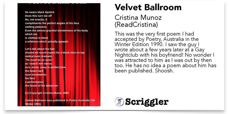 Just got some more love from Scriggler for another of my previously Published Poems Velvet Ballroom.   I'm currently working on building a Collection of Poetry so getting this sort of promotion for my work warms this Australian Poets heart.   You can check out Velvet Ballroom by clicking visit.