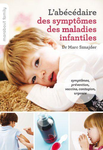 L'abécédaire des symptômes des maladies infantiles - Dr Marc Sznajder - Amazon.fr - Livres