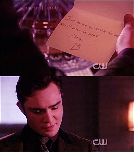 """chuck blair gossip girl. """"Just because we can't be friends, doesn't mean aren't."""""""