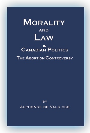 Morality and Law in Canadian Politics: The Abortion Controversy is an indictment on how the law and democracy can be misused to reject morality and human life itself.