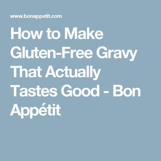 How to Make Gluten-Free Gravy That Actually Tastes Good - Bon Appétit