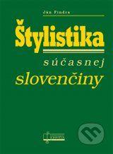 Stylistika sucasnej slovenciny (Jan Findra)
