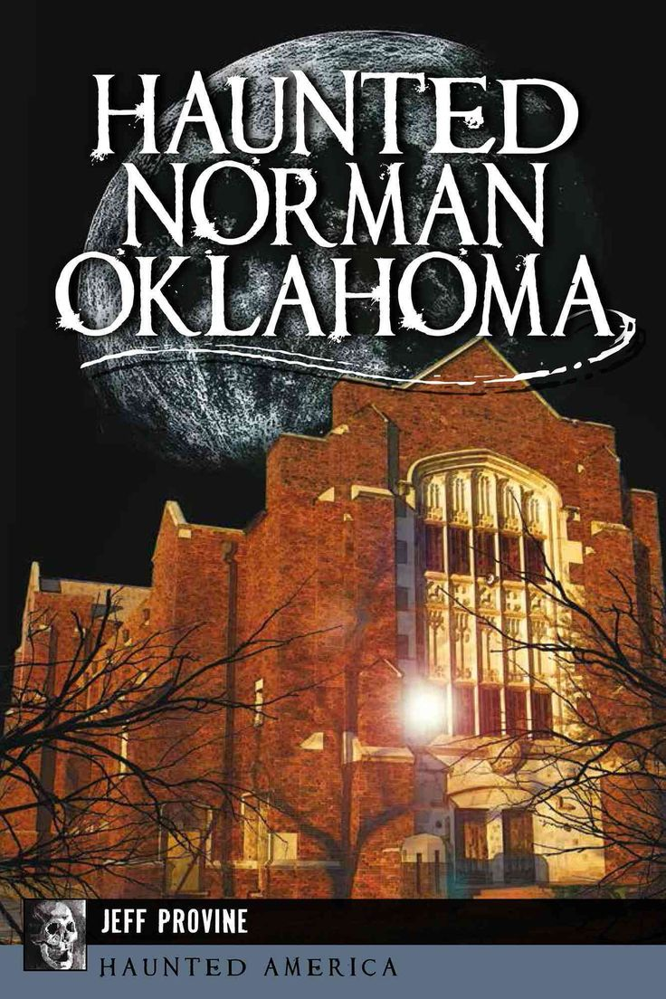 Discover the haunted history of Norman, Oklahoma.