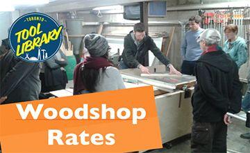 Woodshop Hourly Rates | Toronto Tool Library