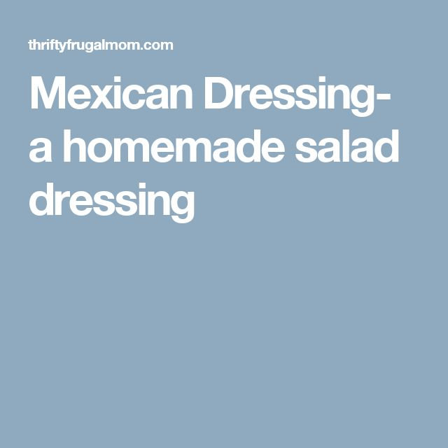 Mexican Dressing- a homemade salad dressing