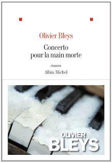 Le Bouquinovore: Concerto pour la main morte, Olivier Bleys