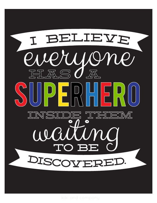 because we all need a super hero ;)