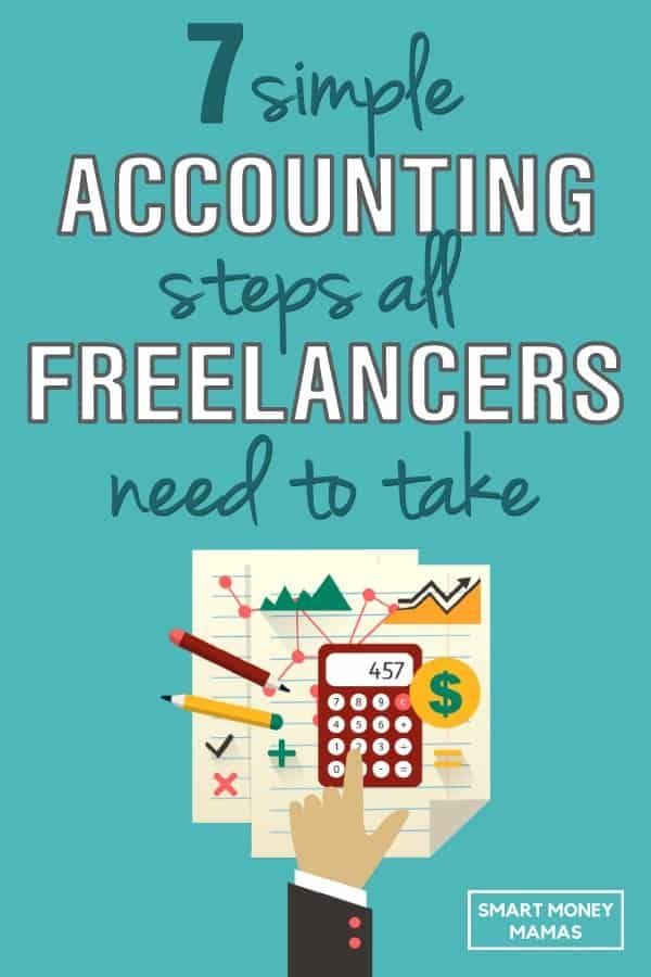 7 Simple Accounting Steps All Freelancers Need To Take