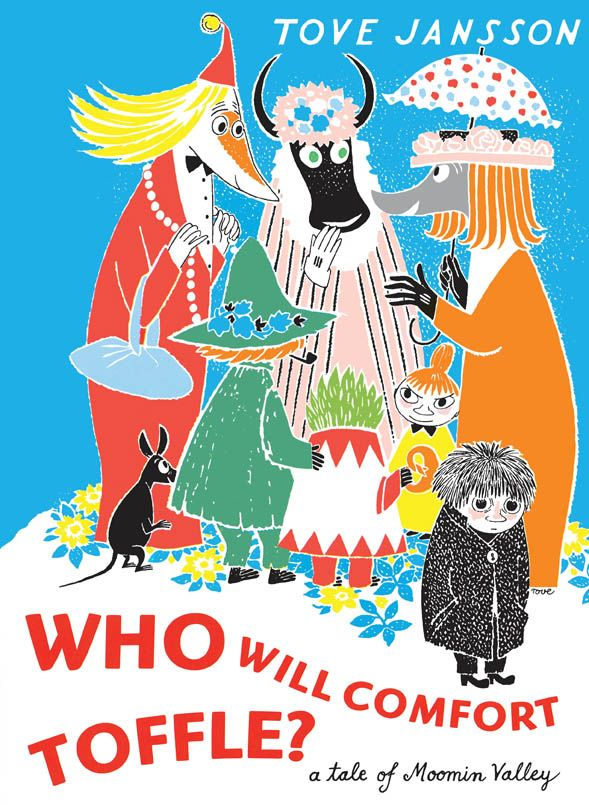 Who Will Comfort Toffle? A tale of Moominvalley by Tove Jansson