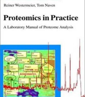Proteomics In Practice: A Laboratory Manual Of Proteome Analysis PDF