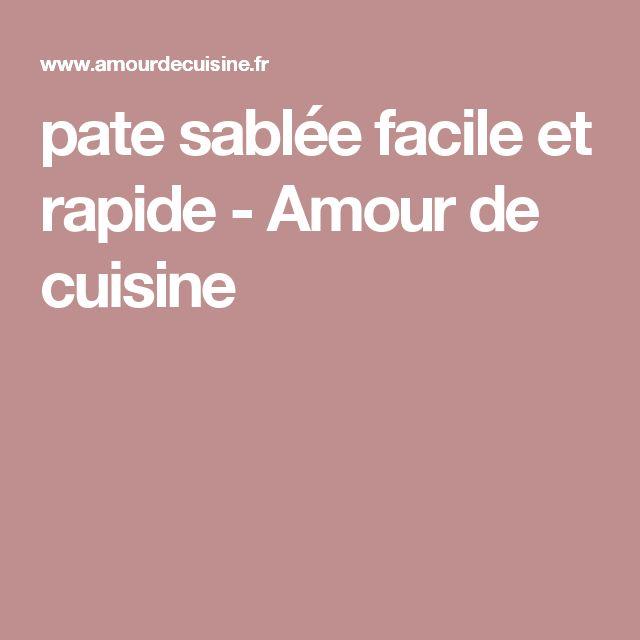 pate sablée facile et rapide - Amour de cuisine