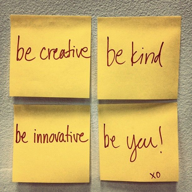 Be Creative  Be Kind Be innovative Be You