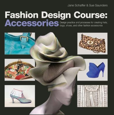 """""""Explores core principles of design for fashion accessories, covering handbags, footwear, hats, and small leather goods, and includes step-by-step tutorials, exercises, and interviews with industry professionals."""""""