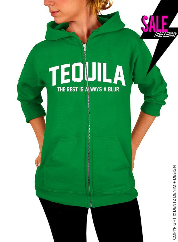 "Use coupon code ""pinterest"" Tequila - The Rest is Always a Blur - St. Patricks Day - Green Zip Up Hoodie - Hooded Sweatshirt by DentzDenim"