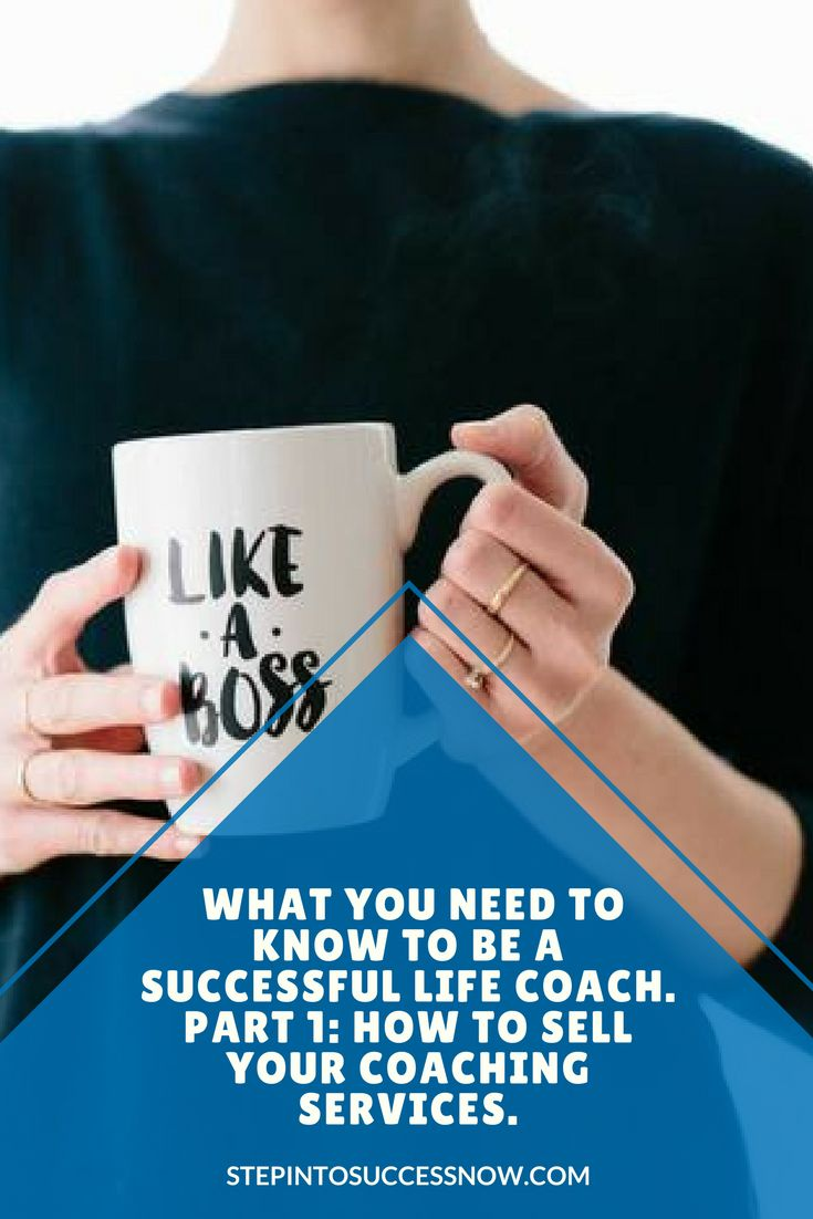 Don't Quit Your Day Job (Just Yet). What You Need to Know To Be A Successful Life Coach. Part 1: How To Sell Your Coaching Services.  https://stepintosuccessnow.com/blogs/news/don-t-quit-your-day-job-just-yet-what-you-need-to-know-to-be-a-successful-life-coach-part-1-how-to-sell-your-coaching-services