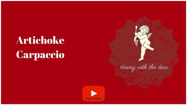 Dining with the Diva | Artichoke Carpaccio