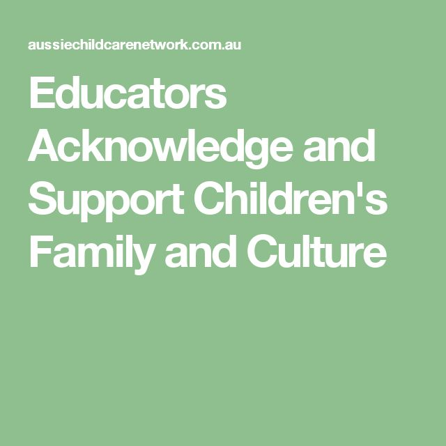 Educators Acknowledge and Support Children's Family and Culture