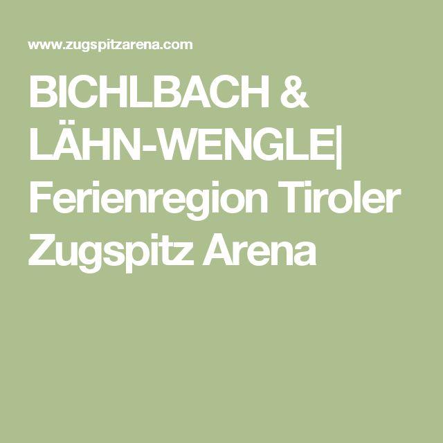 BICHLBACH & LÄHN-WENGLE  Ferienregion Tiroler Zugspitz Arena