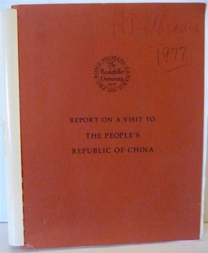 1977 Report On A Visit To The People's Republic Of China The Rockefeller University