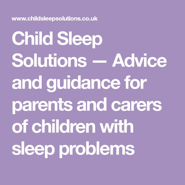 Child Sleep Solutions — Advice and guidance for parents and carers of children with sleep problems