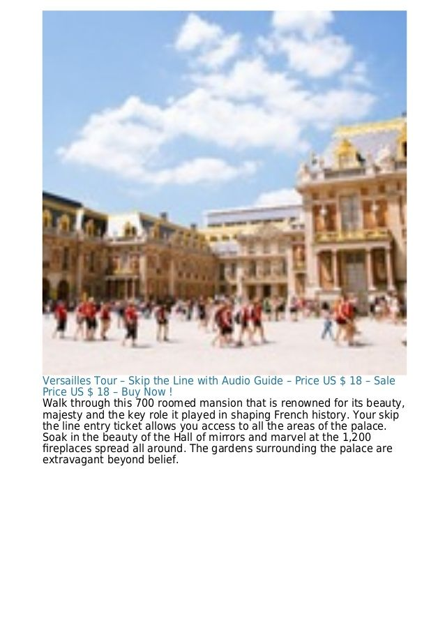 Versailles Tour – Skip the Line with Audio Guide – Price US $ 18 – Sale Price US $ 18 – Buy Now ! Walk through this 700 ro...