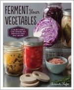 Booktopia - Ferment Your Vegetables, A Fun and Flavorful Guide to Making Your Own Pickles, Kimchi, Kraut, and More by Amanda Feifer, 9781592336821. Buy this book online.