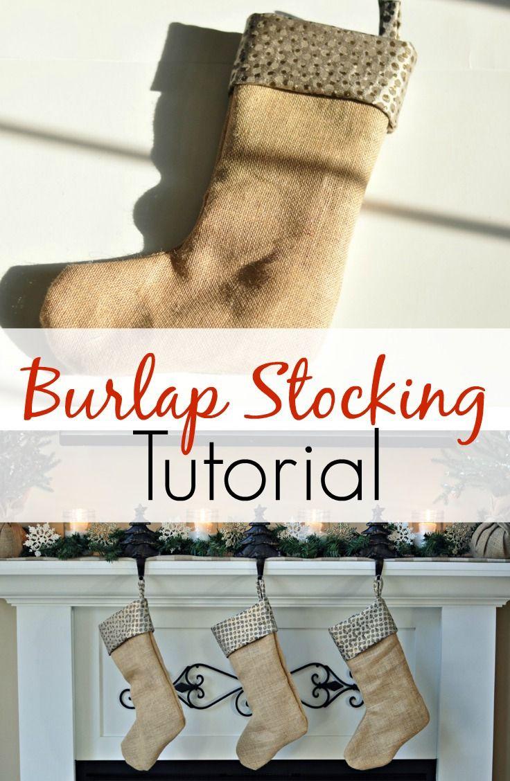 Burlap Stocking Tutorial.  Custom stockings are easy to make!
