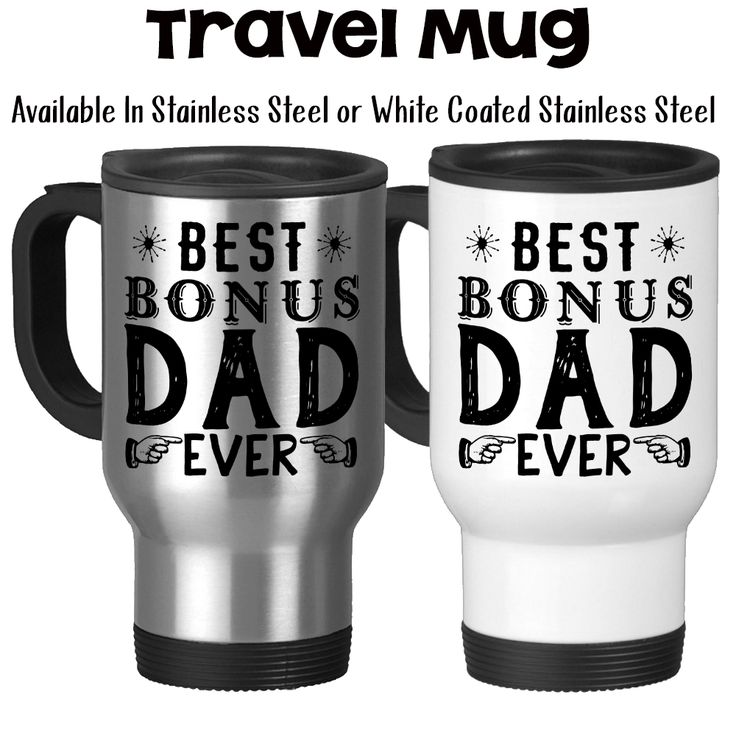 Best Bonus Dad Ever, Step Father, Step Dad, Father's Day, Step Father Birthday, Step Dad Birthday, Bonus Dad, - 14oz Travel Mug Available in Stainless Steel or White Coated Stainless Steel with a resi