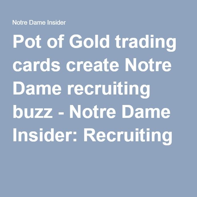 Pot of Gold trading cards create Notre Dame recruiting buzz - Notre Dame Insider: Recruiting