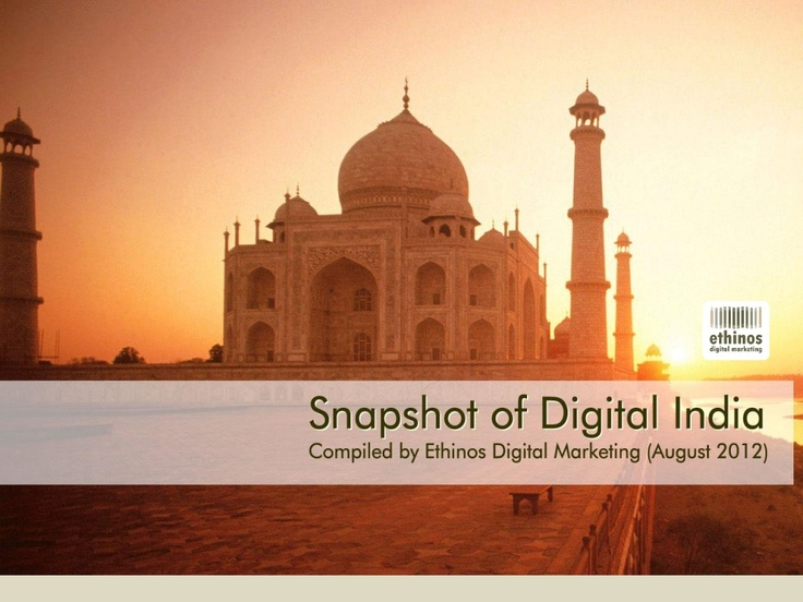 snapshot-of-digital-india-august-2012 by Ethinos Digital Marketing via Slideshare