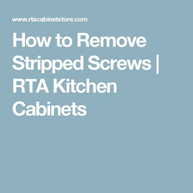 How to Remove Stripped Screws   RTA Kitchen Cabinets
