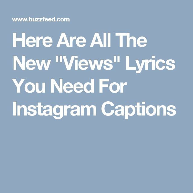 """Here Are All The New """"Views"""" Lyrics You Need For Instagram"""